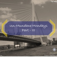 Un-mundane Mondays - Part: III