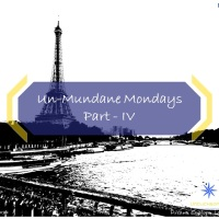 Un-mundane Mondays - Part: IV