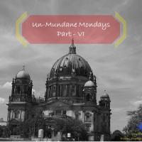 Un-mundane Mondays - Part: VI